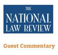 National Law Review Guest Commentary by legal authors