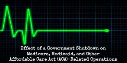 Effect of a Government Shutdown on Medicare, Medicaid, and