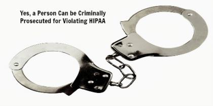 Yes, a Person Can be Criminally Prosecuted for Violating HIPAA