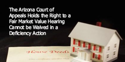 The Arizona Court of Appeals Holds the Right to a Fair Market Value Hearing