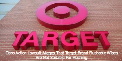 Class Action Lawsuit Alleges That Target-Brand Flushable Wipes Are Not Suitable