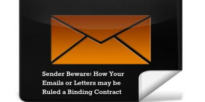 Sender Beware: How Your Emails or Letters may be Ruled a Binding Contract