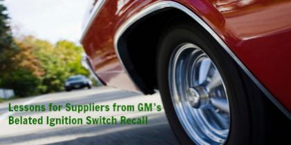 Lessons for Suppliers from GM's Belated Ignition Switch Recall