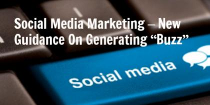"Social Media Marketing – New Guidance On Generating ""Buzz"""