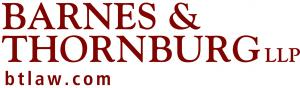 Barnes & Thornburg LLP - a national law firm of more than 550 professionals